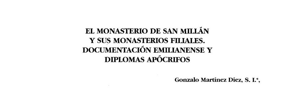 El monasterio de San Millán y sus monasterios filiales: documentación Emilianense y diplomas apócrifos - Artículos
