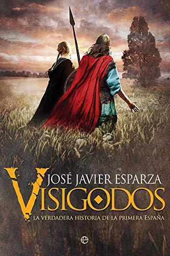 Visigodos: La verdadera historia de la primera España Book Cover