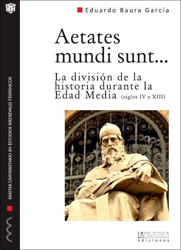 Aetates mundi sunt… La división de la historia durante la Edad Media (siglos IV a XIII) Book Cover
