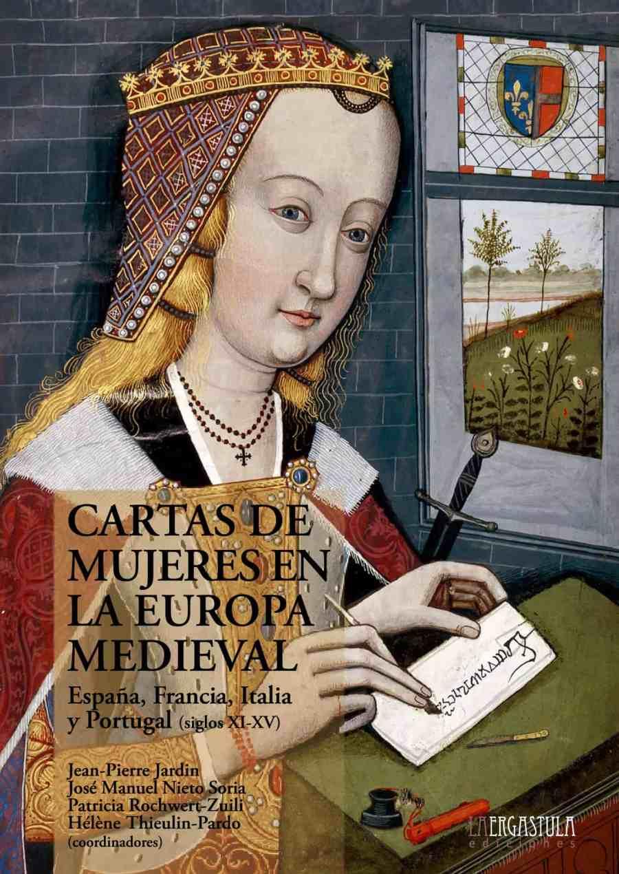Cartas de mujeres en la Europa medieval. España, Francia, Italia, Portugal (siglos XI-XV) Book Cover