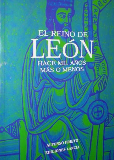 El reino de León: Hace mil años más o menos Book Cover
