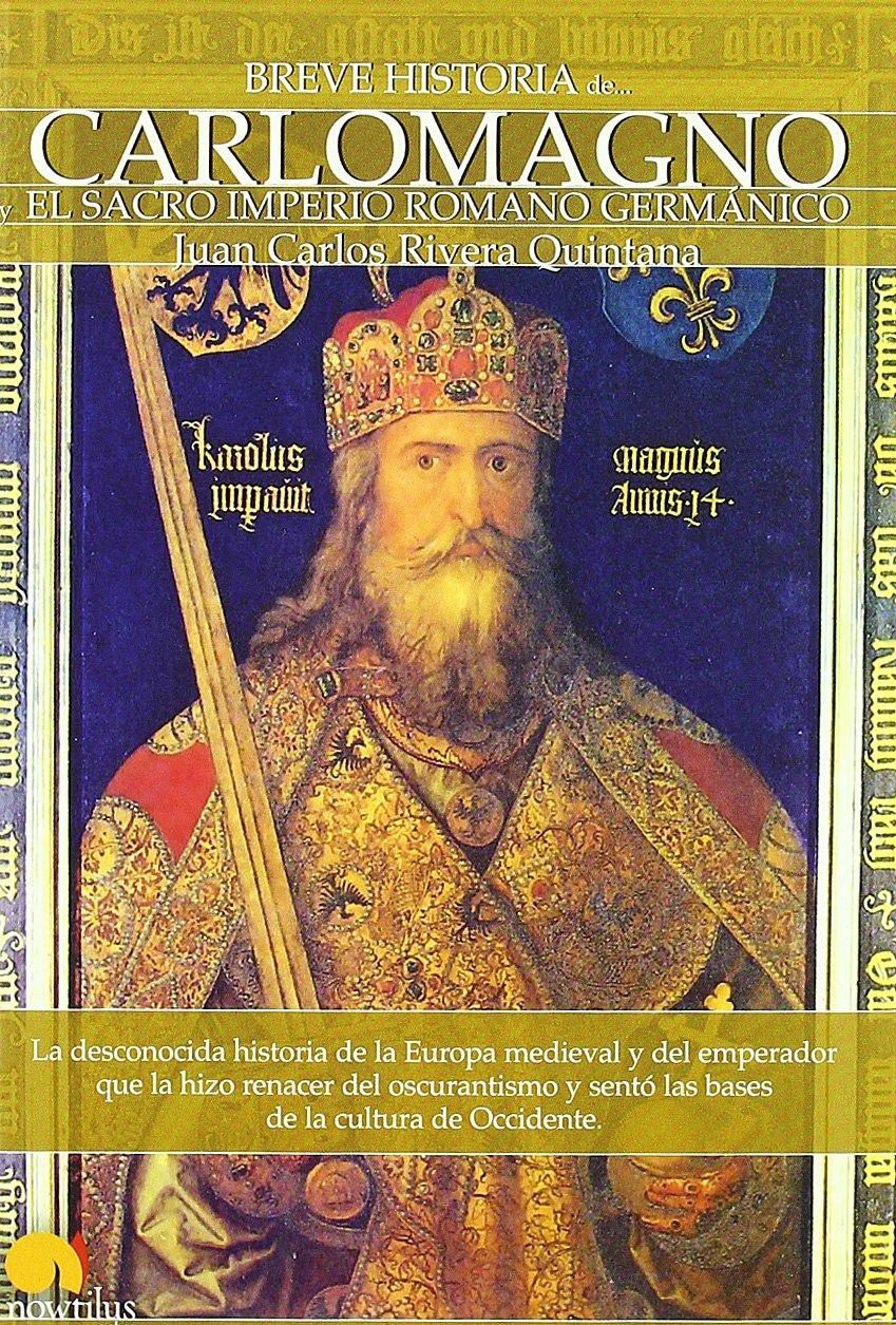 Breve Historia de Carlomagno y el Sacro Imperio Romano Germánico Book Cover