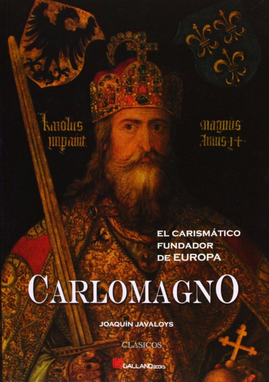 Carlomagno. El carismático fundador de Europa Book Cover