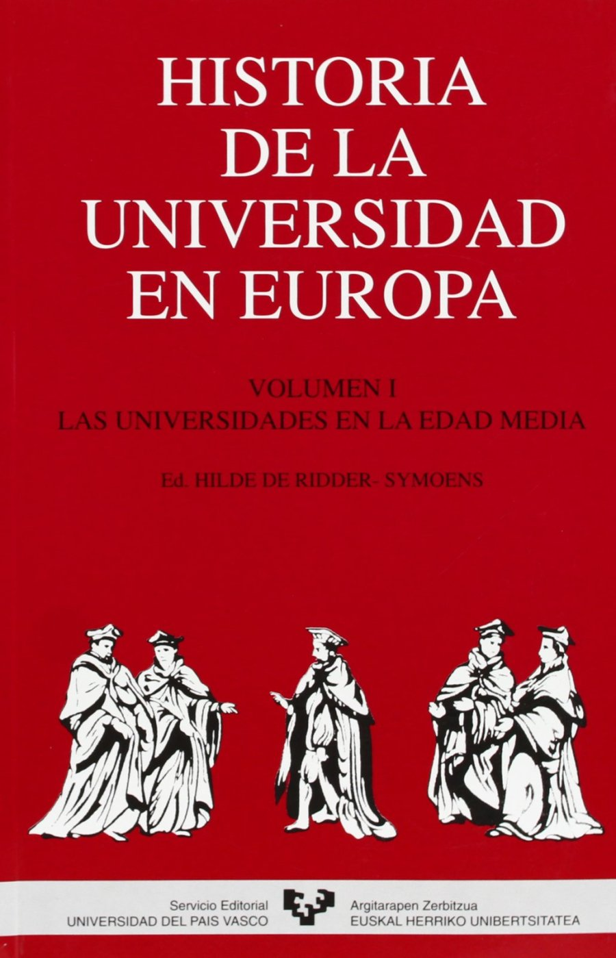 Historia de la Universidad en Europa. Vol. 1. Las universidades en la Edad Media Book Cover
