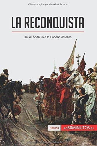 La Reconquista: Del al-Ándalus a la España católica Book Cover