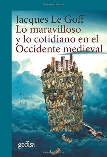 Lo maravilloso y lo cotidiano en el Occidente Medieval Book Cover