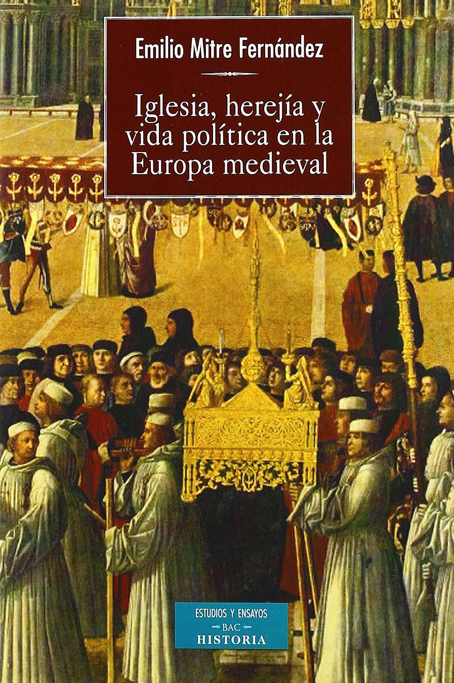 Iglesia, herejía y vida política en la Europa medieval Book Cover