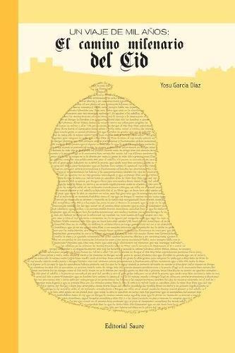 Uun viaje de mil años: El camino milenario del Cid Book Cover
