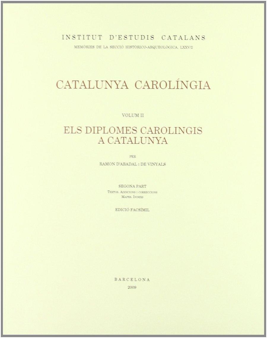 Catalunya Carolíngia II - Tomo 2 - Els diplomas carolingis a Catalunya Book Cover