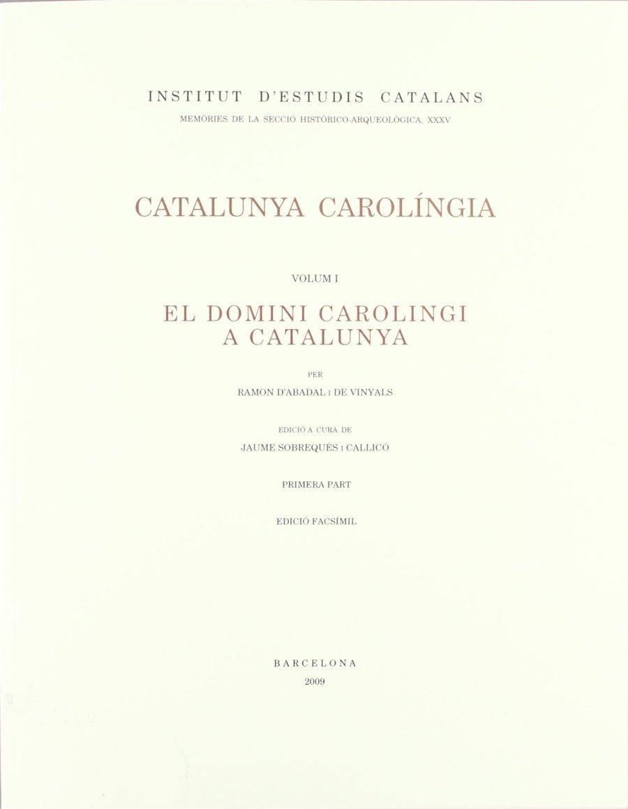 Catalunya carolingia I - El domini carolingi a Catalunya Book Cover