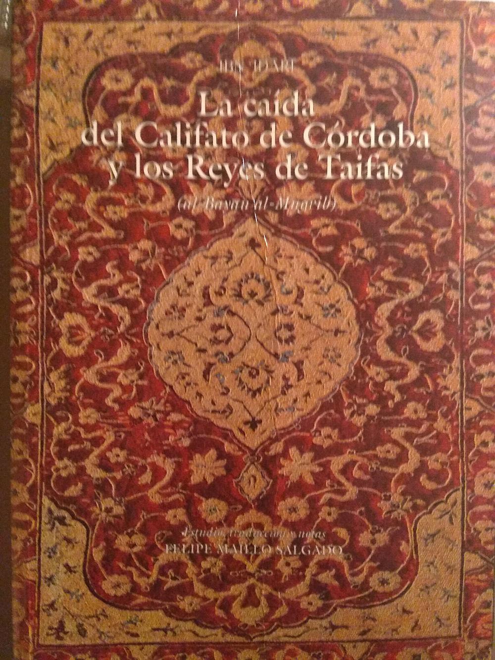 La caída del Califato de Córdoba y los Reyes de Taifas (al-Bayan al-Mugrib) Book Cover
