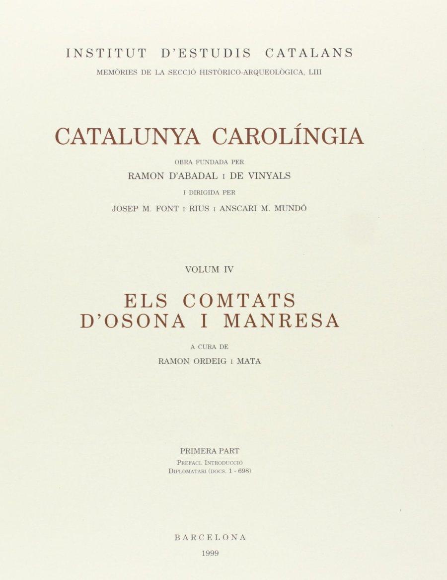 Catalunya Carolíngia IV - Els comtats d'Osona i Manresa. Primera part Book Cover