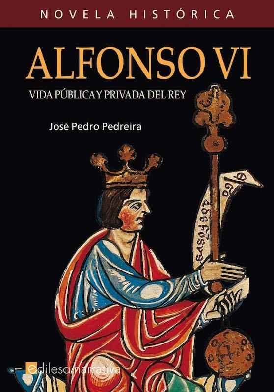 Alfonso VI. Vida pública y privada del rey Book Cover
