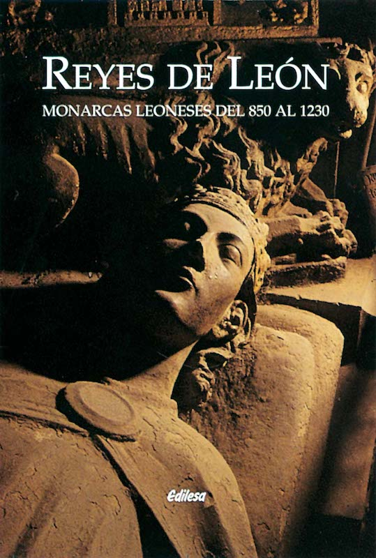 Reyes de León: monarcas leoneses del 850 al 1230 Book Cover