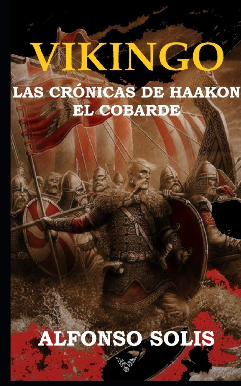 Vikingo: Las Crónicas de Haakon el Cobarde Book Cover