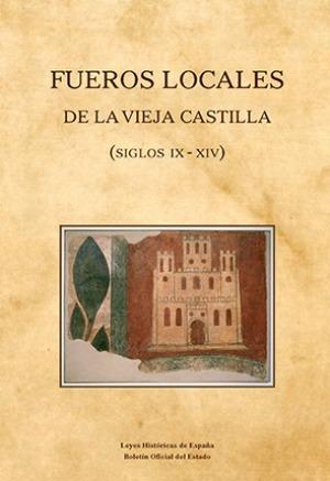 Fueros locales de la Vieja Castilla (siglos IX-XIV) Book Cover