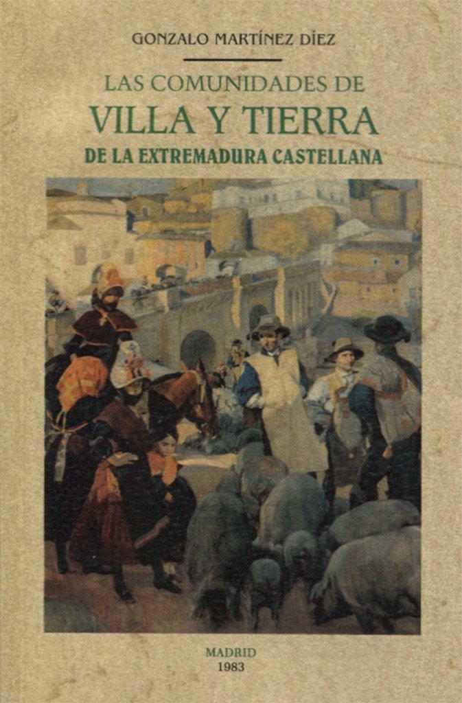 Las comunidades de villa y tierra de la Extremadura castellana Book Cover