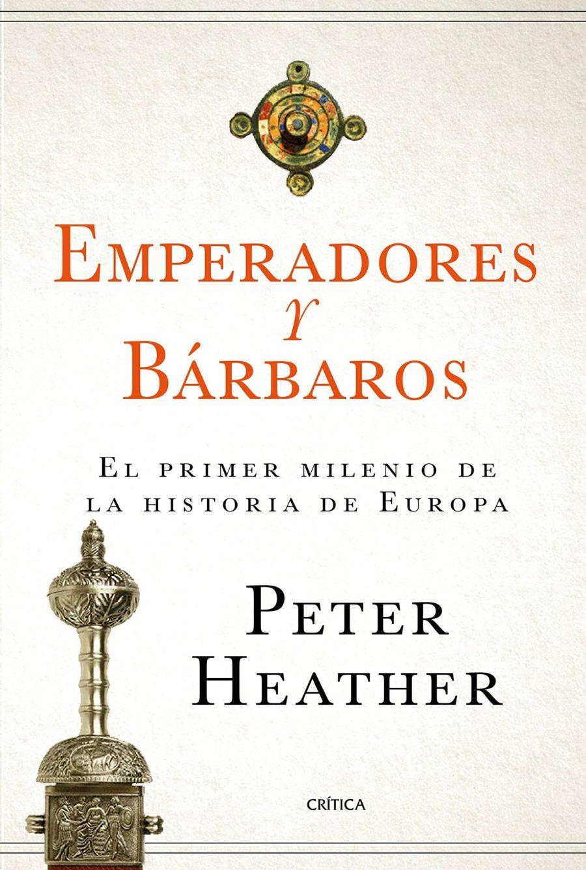 Emperadores y bárbaros. El primer milenio de la historia de Europa Book Cover
