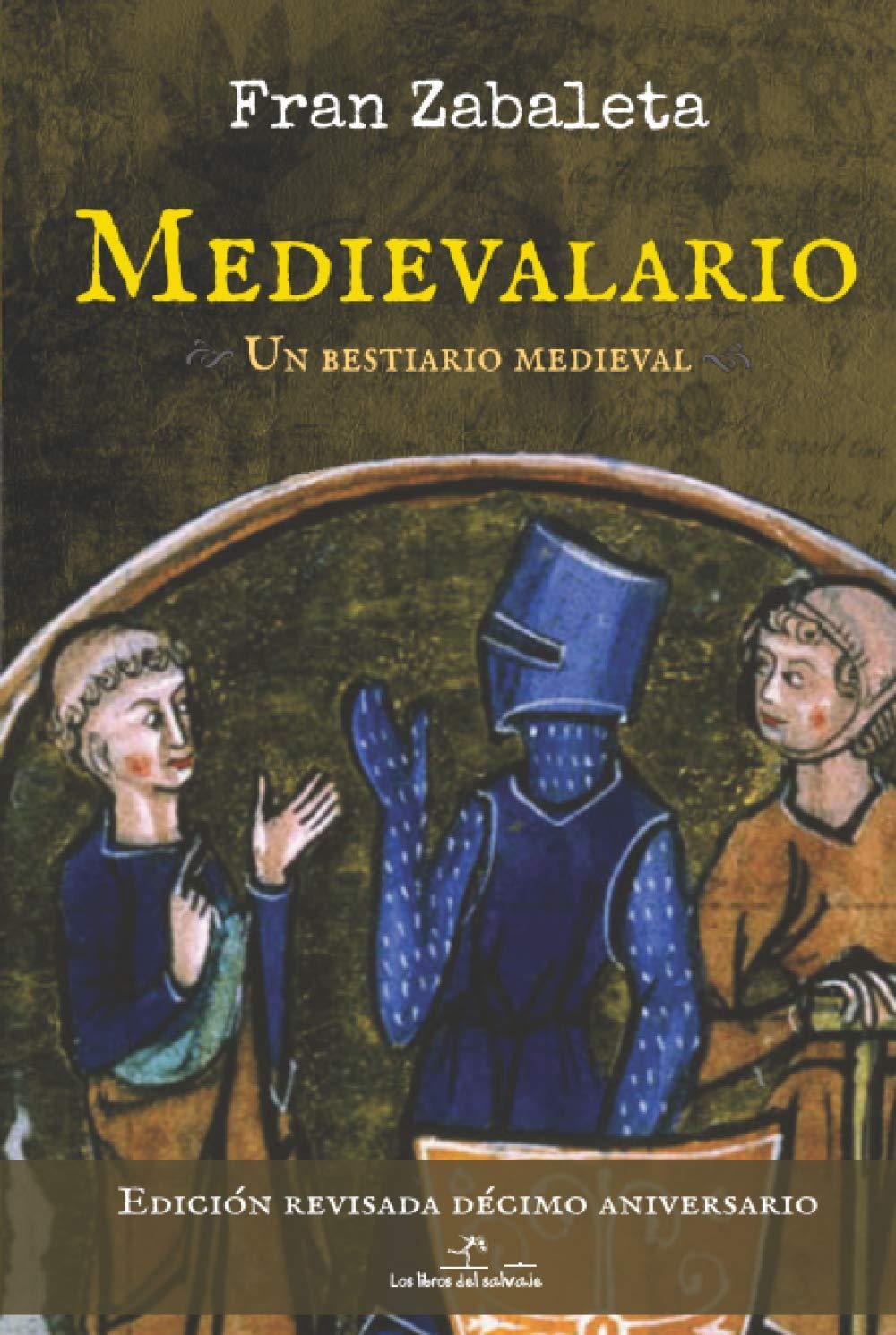 Medievalario, un bestiario medieval. Edición especial décimo aniversario Book Cover