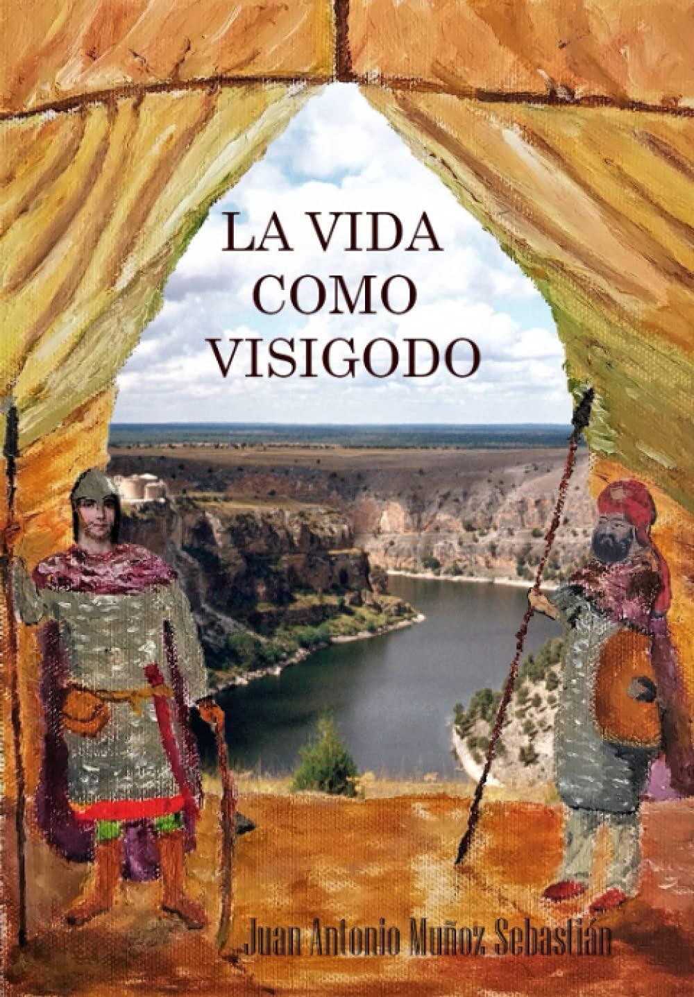 La vida como visigodo Book Cover