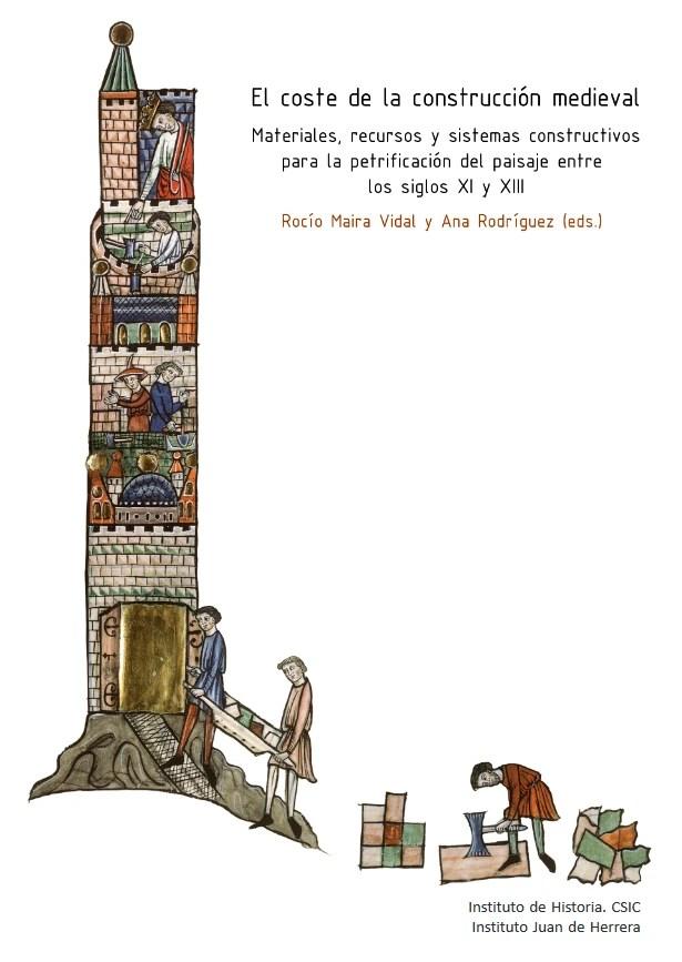 El coste de la construcción medieval: materiales, recursos y sistemas constructivos para la petrificación del paisaje entre los siglos XI y XIII Book Cover