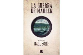 Raúl Sohr: La guerra de Mahler, Ediciones B, November 2018, Santiago de Chile, Spanisch, ISBN: 9789569977480