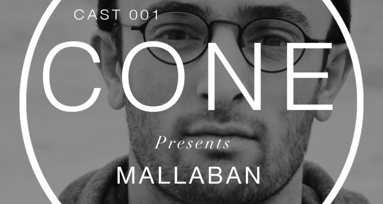 Cone Cast 001 /\ Mallaban on Cone Magazine