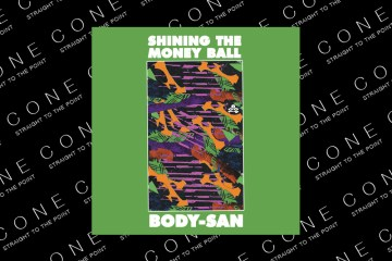 Body-San - Shining the Money ball lp review, 1080P records on Cone Magazine