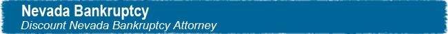 Nevada Bankruptcy - Discount Nevada Bankruptcy Attorney