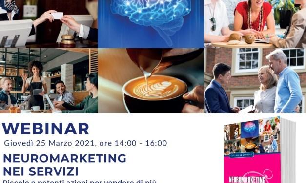 """""""Neuromarketing nei servizi"""": seminario online giovedì 25 marzo 2021, ore 14:00"""
