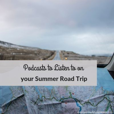 Podcasts to Listen to on your Summer Road Trip