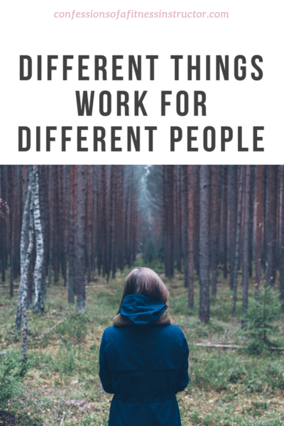 Different Things Work For Different People