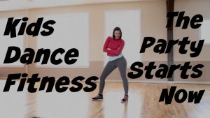 Kids Dance Fitness: The Party Starts Now