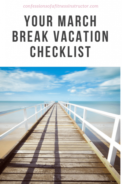 Your March Break Vacation Checklist