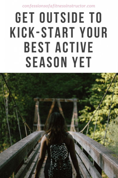 Get outside to kick-start your best active season yet
