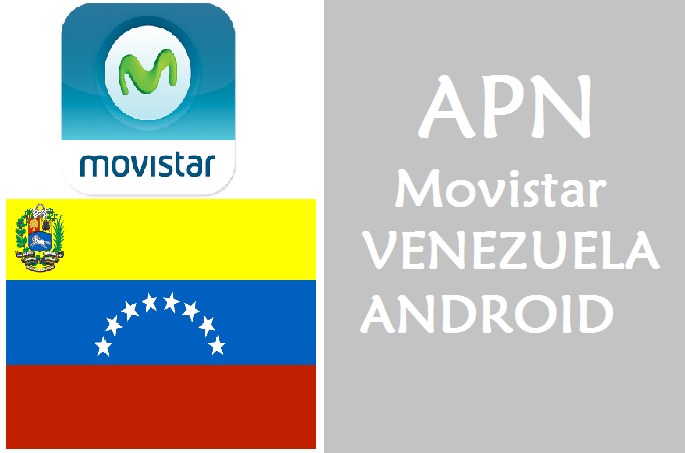 areglar configurar apn movistar venezuela android 2017