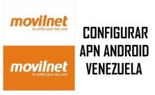 como configurar apn movilnet venezuela android 2017