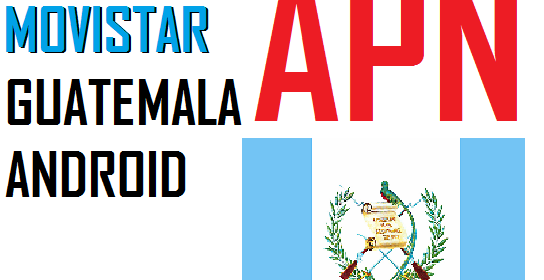 como configurar apn movistar guatemala android