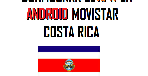 configurar apn movistar costa rica android 2017