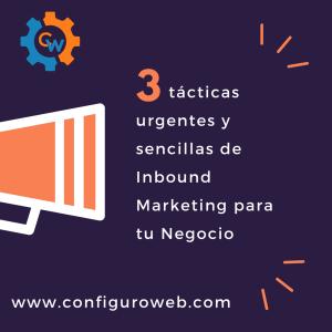 tácticas urgentes y sencillas de Inbound Marketing para tu Negocio