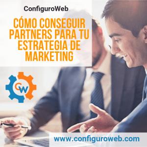 Como conseguir Partners para tu estrategia de Marketing