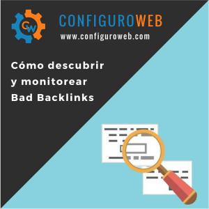 Cómo descubrir y monitorear Bad Backlinks