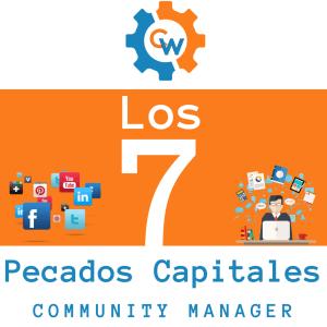 Los 7 Pecados Capitales del Community Manager