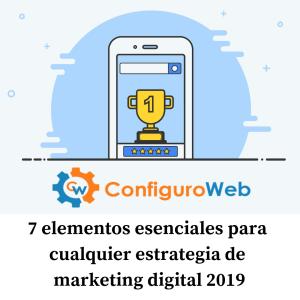 7 elementos esenciales para cualquier estrategia de marketing digital 2019