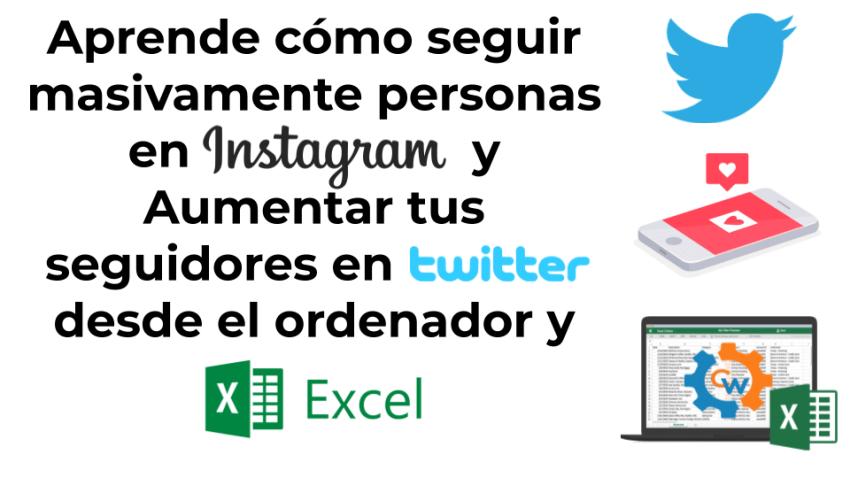 Aprende cómo seguir masivamente personas en Instagram y Aumentar tus seguidores en Twitter