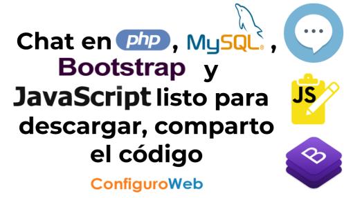 Chat en PHP, MySQL, Bootstrap y Javascript listo para descargar, comparto el código