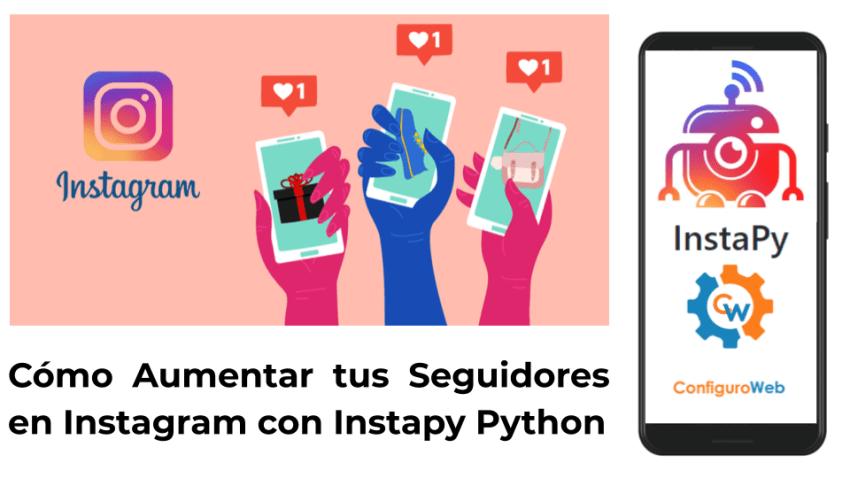 Cómo Aumentar tus Seguidores en Instagram con Instapy Python