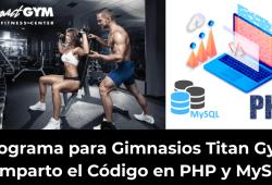 Programa para Gimnasios Titan Gym Comparto el Código en PHP y MySQL
