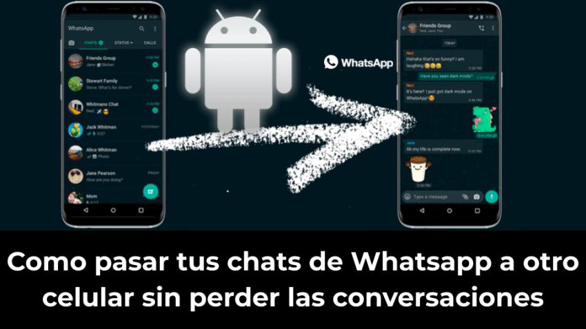 Como pasar tus chats de Whatsapp a otro celular sin perder las conversaciones
