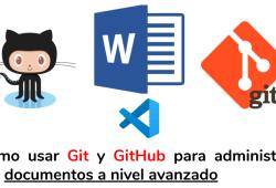 Cómo usar Git y GitHub para administrar tus documentos a nivel avanzado